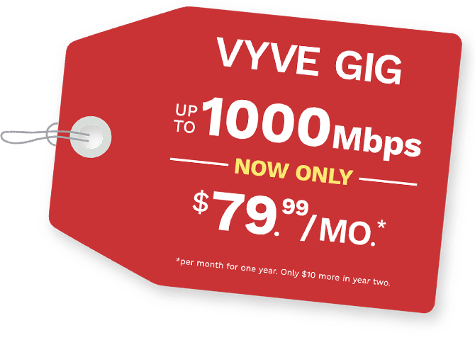 Vyve Gig - up to 1000Mbps now only $79.99 a month